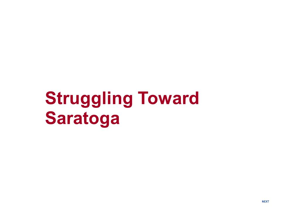 NEXT Struggling Toward Saratoga