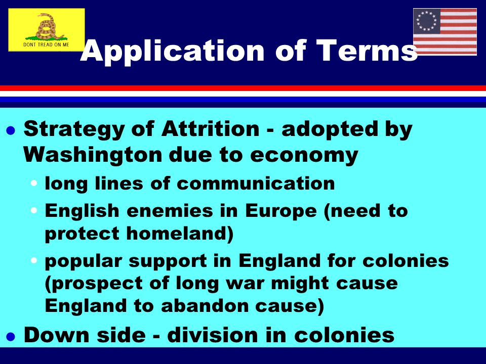 British Strategy and Objectives l Economic warfare Blockade Counterfeiting ruining value of continental money making own purchases with Gold