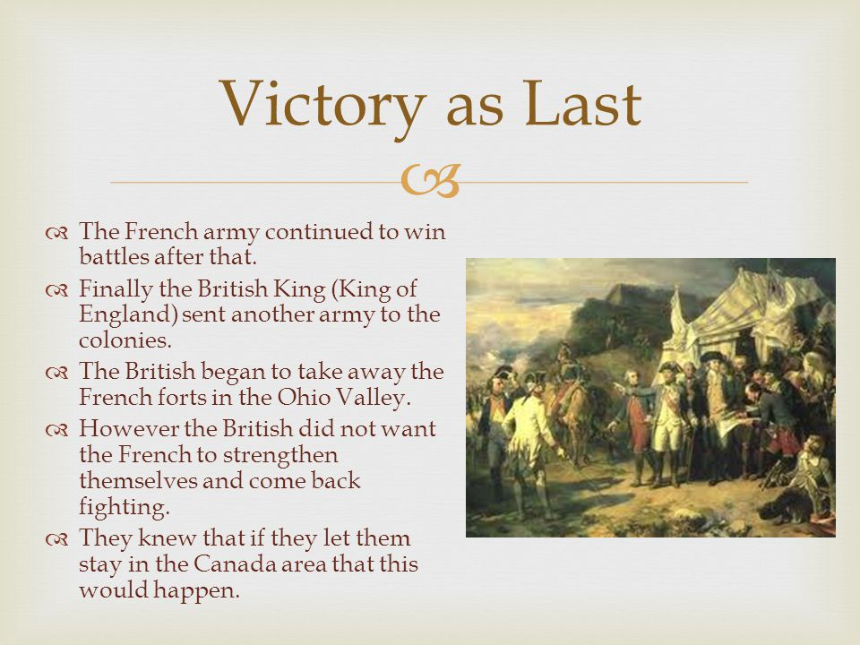   The French army continued to win battles after that.