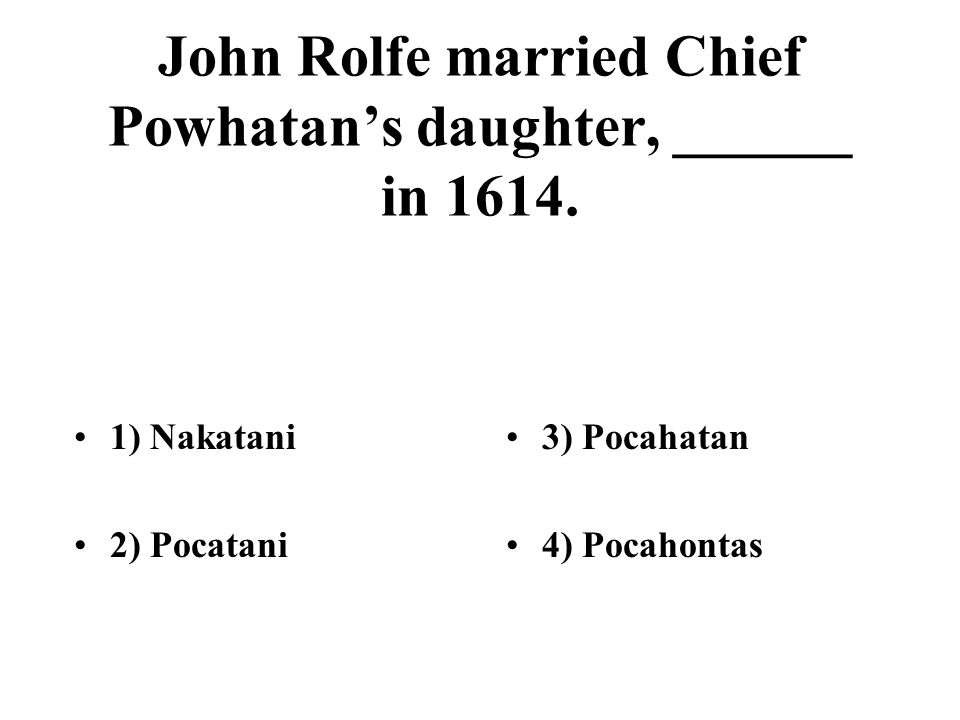 John Rolfe married Chief Powhatan's daughter, ______ in 1614.