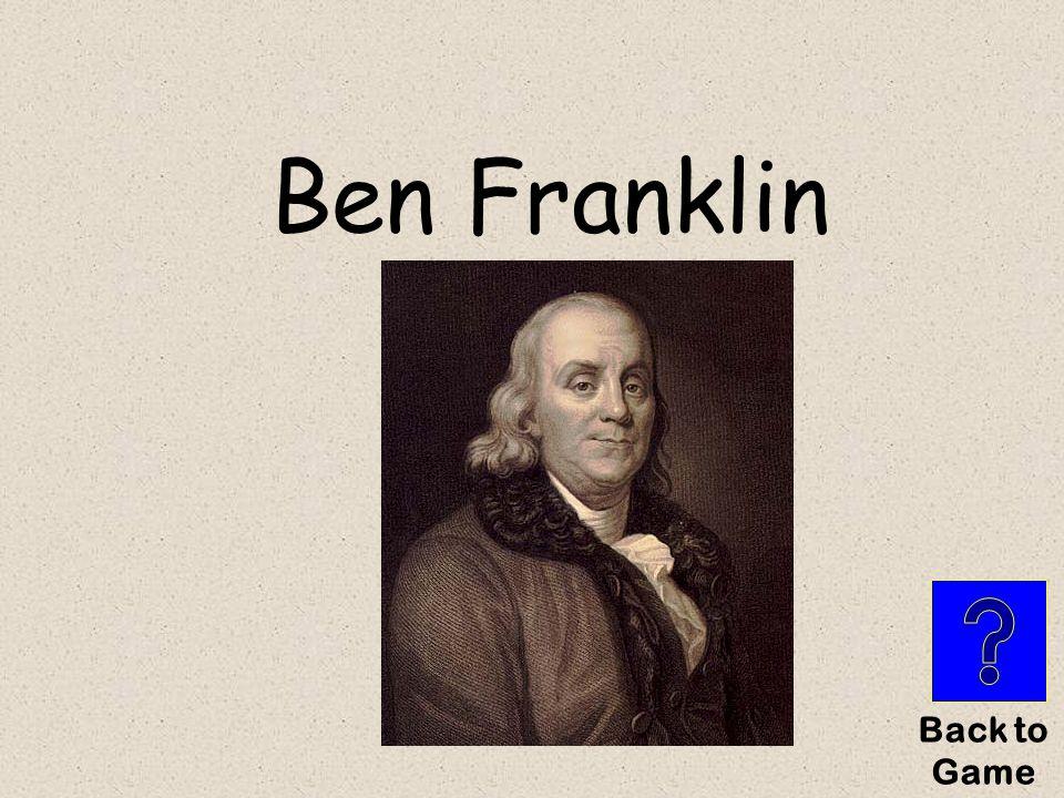 Ben Franklin Back to Game