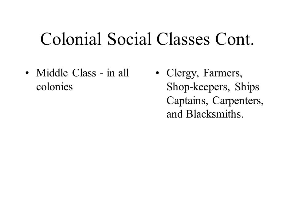 Colonial Social Classes Cont.