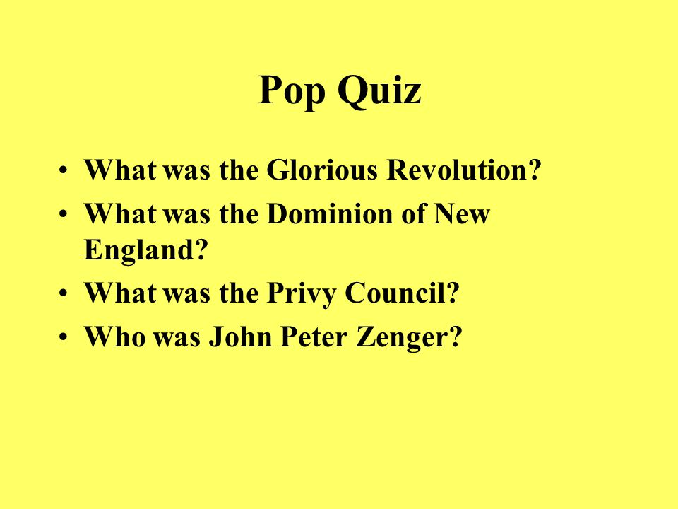 Pop Quiz What is Parliament? What does libel mean? Who was Edmund Andros? What is a bicameral legislature?