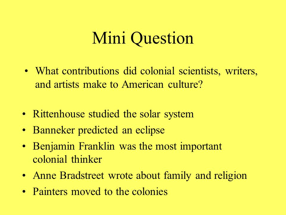 Mini Question What was education like in the colonies.