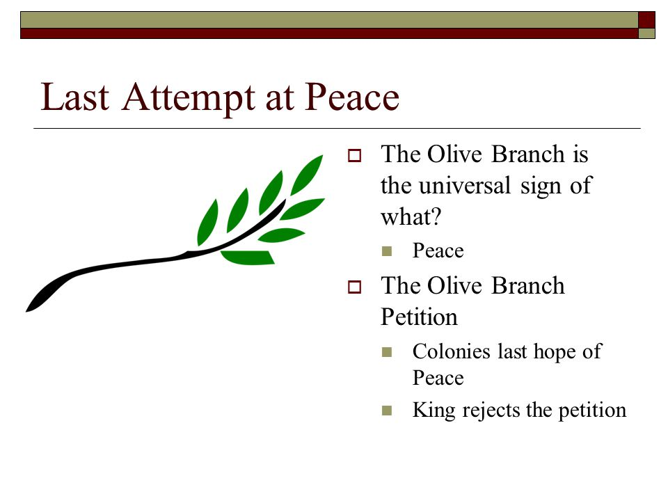 Last Attempt at Peace  The Olive Branch is the universal sign of what.