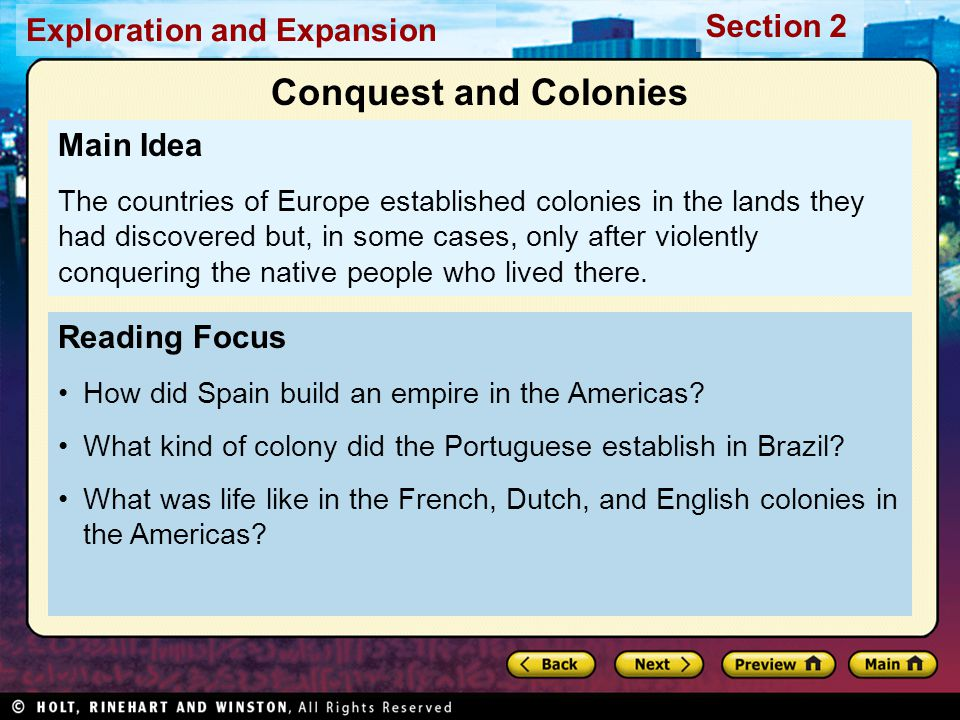 Exploration and Expansion Section 2 Reading Focus How did Spain build an empire in the Americas? What kind of colony did the Portuguese establish in B