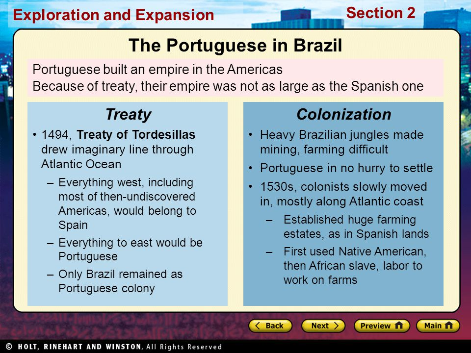 Exploration and Expansion Section 2 Portuguese built an empire in the Americas Because of treaty, their empire was not as large as the Spanish one 149