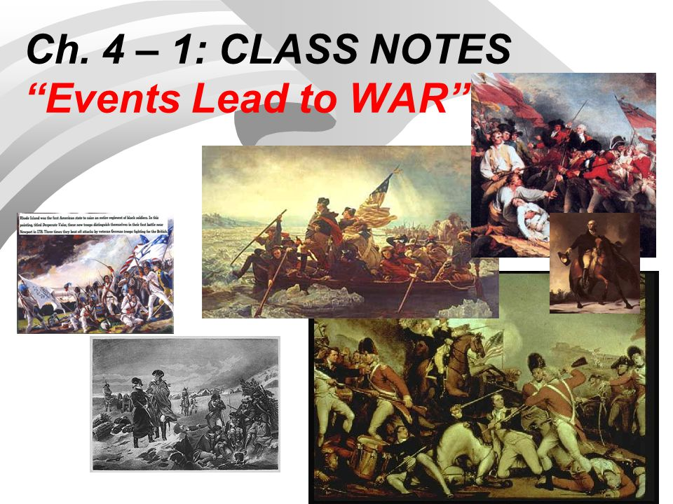 "Ch. 4 – 1: CLASS NOTES ""Events Lead to WAR"""