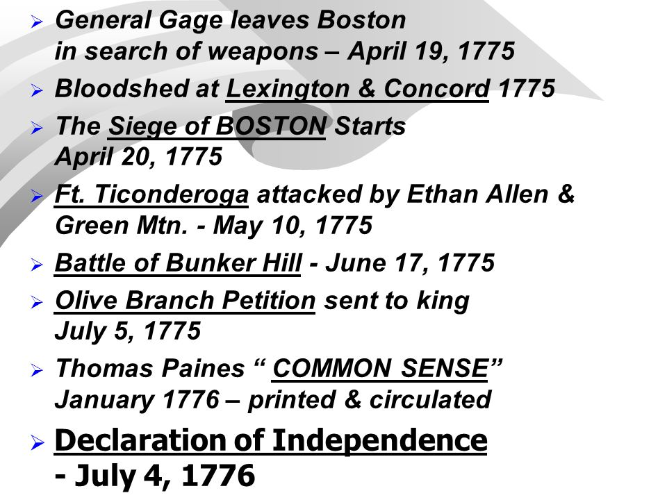  General Gage leaves Boston in search of weapons – April 19, 1775  Bloodshed at Lexington & Concord 1775  The Siege of BOSTON Starts April 20, 1775
