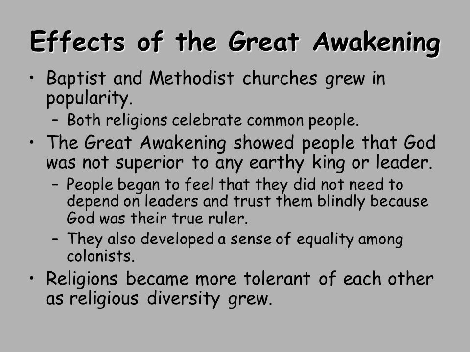 Effects of the Great Awakening Baptist and Methodist churches grew in popularity.