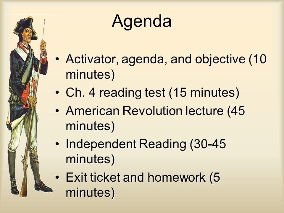 Agenda Activator, agenda, and objective (10 minutes)Activator, agenda, and objective (10 minutes) Ch. 4 reading test (15 minutes)Ch. 4 reading test (1