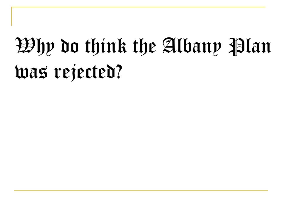 Why do think the Albany Plan was rejected