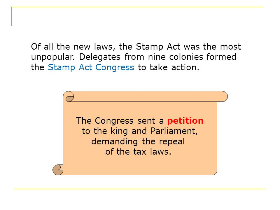 Of all the new laws, the Stamp Act was the most unpopular.