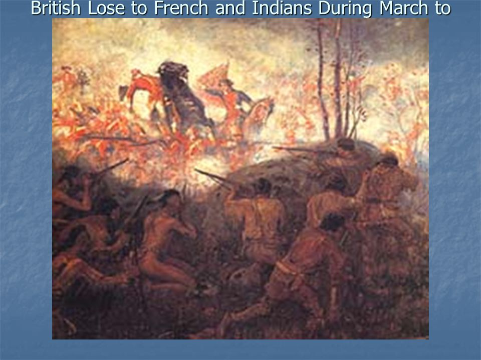 British Lose to French and Indians During March to Duquesne
