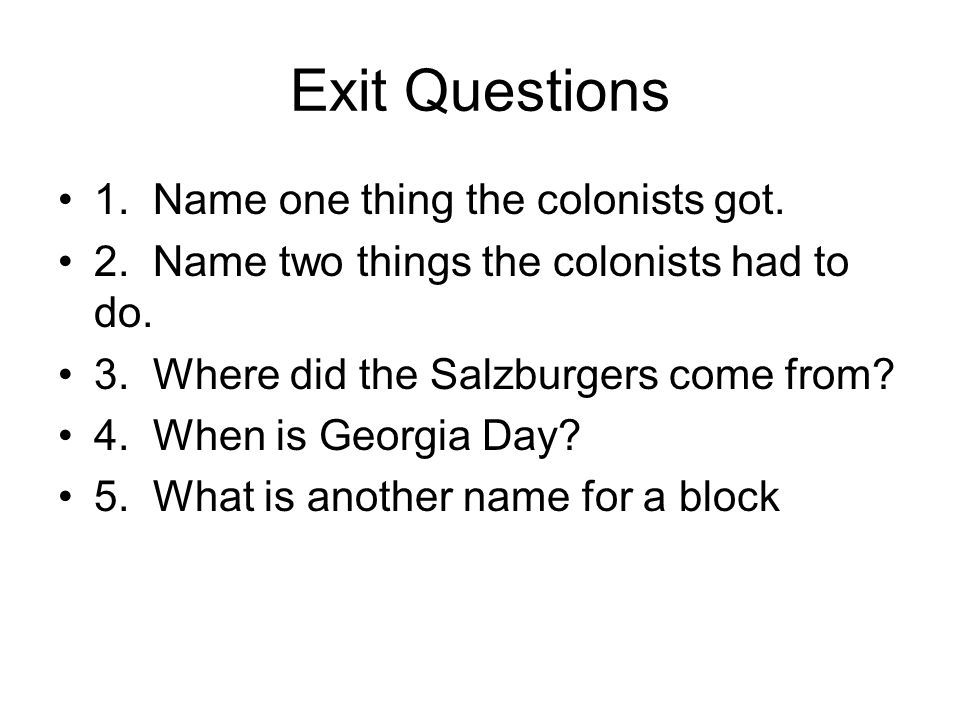Exit Questions 1. Name one thing the colonists got.