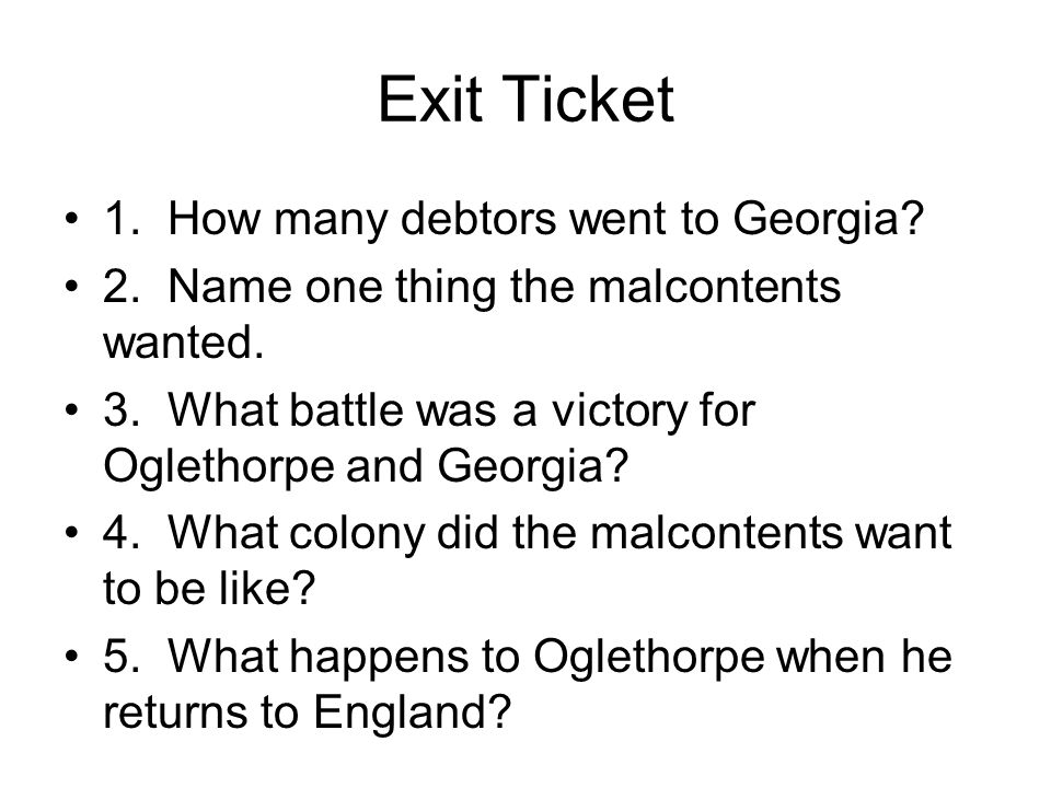Exit Ticket 1. How many debtors went to Georgia. 2.