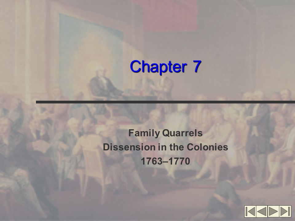 Chapter 7 Family Quarrels Dissension in the Colonies 1763–1770