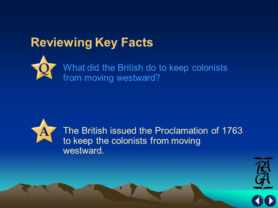 Reviewing Key Facts What did the British do to keep colonists from moving westward.