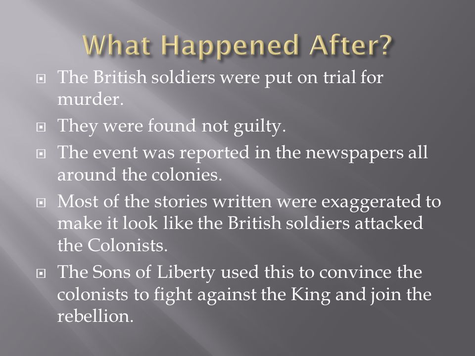  The British soldiers were put on trial for murder.