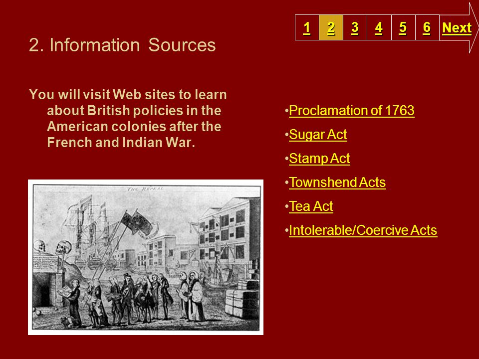 2. Information Sources You will visit Web sites to learn about British policies in the American colonies after the French and Indian War. 1111 2222 33