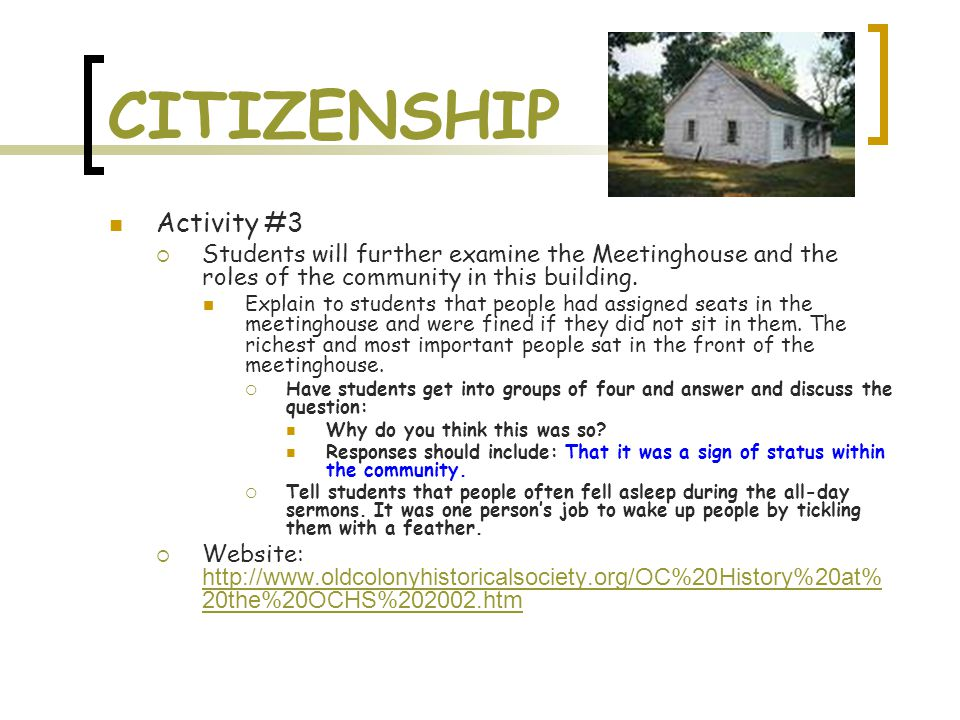 CITIZENSHIP Activity #3  Students will further examine the Meetinghouse and the roles of the community in this building.