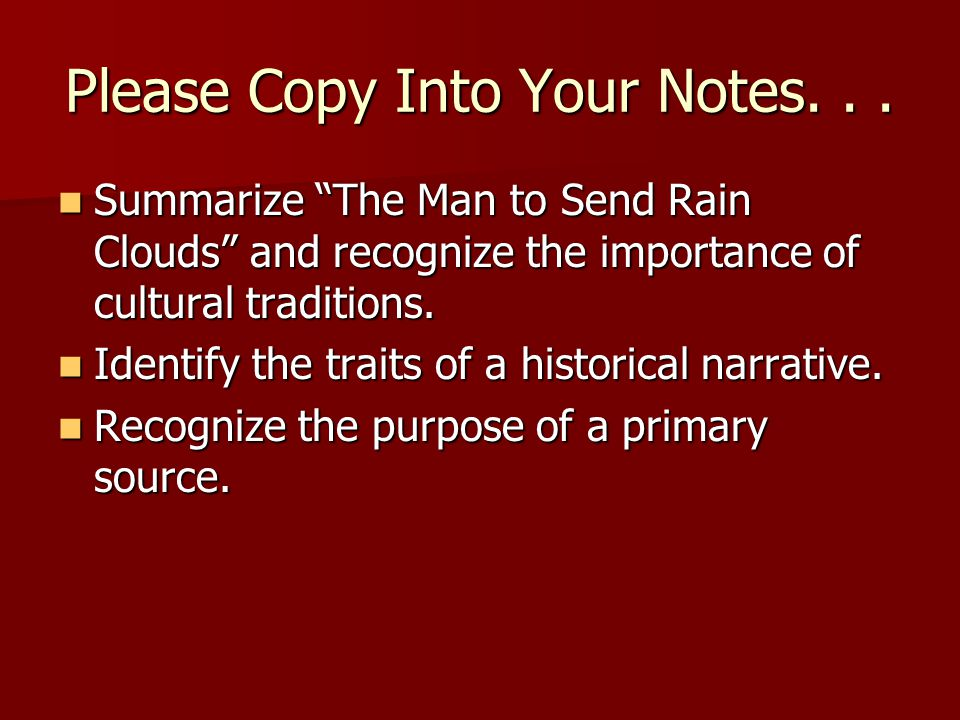 "Please Copy Into Your Notes... Summarize ""The Man to Send Rain Clouds"" and recognize the importance of cultural traditions. Summarize ""The Man to Send"