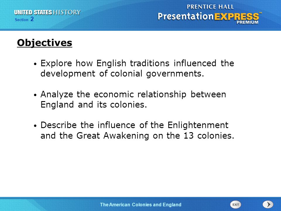 The Cold War BeginsThe American Colonies and England Section 2 Explore how English traditions influenced the development of colonial governments. Anal