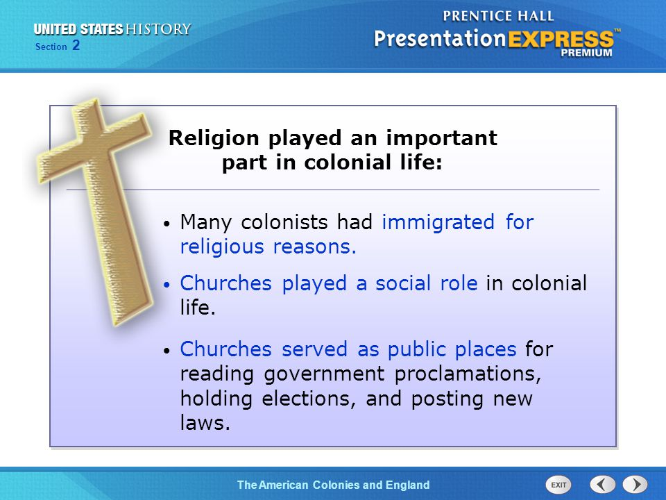 The Cold War BeginsThe American Colonies and England Section 2 Religion played an important part in colonial life: Many colonists had immigrated for r