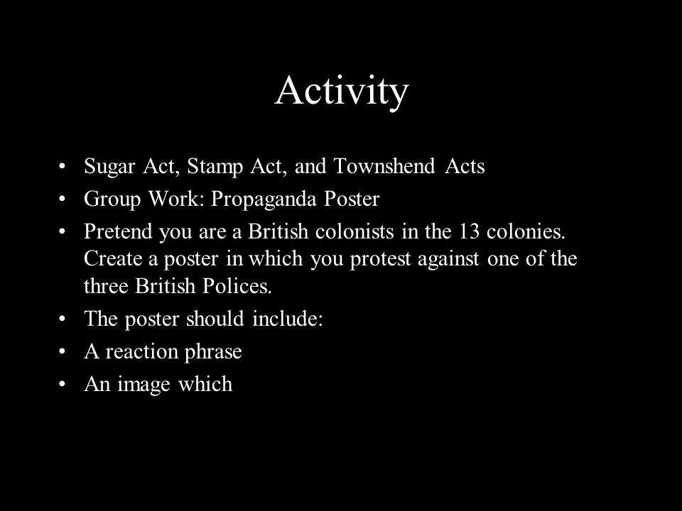 Activity: Colonial Conversation Write a conversation between two colonists who disagree over Britain taxing the colonists to help pay off its debts fr