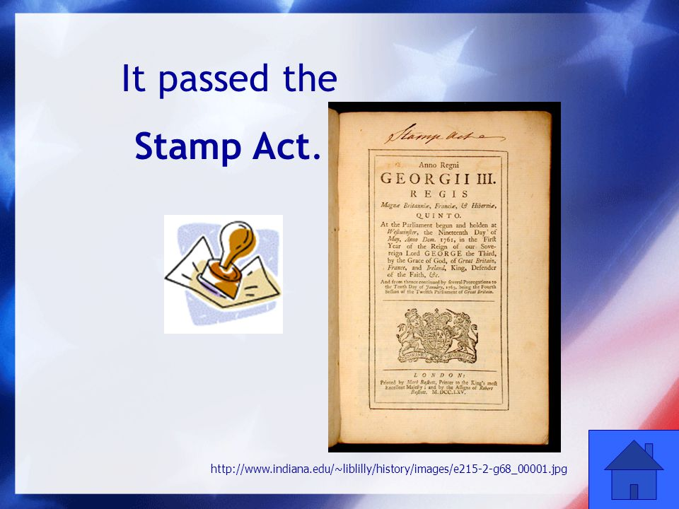 28 It passed the Stamp Act. http://www.indiana.edu/~liblilly/history/images/e215-2-g68_00001.jpg
