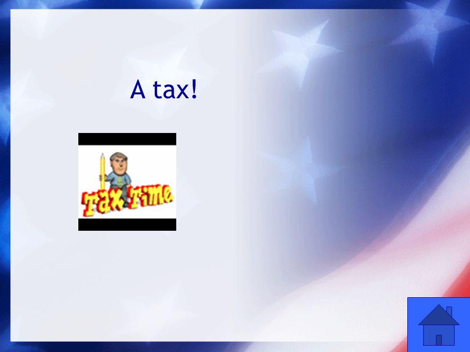 32 A tax!