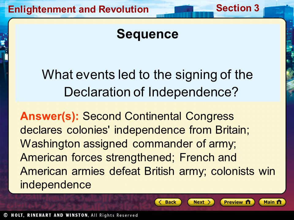 Section 3 Enlightenment and Revolution Sequence What events led to the signing of the Declaration of Independence? Answer(s): Second Continental Congr