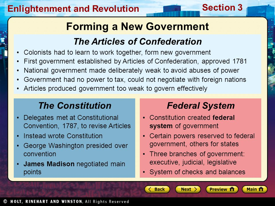 Section 3 Enlightenment and Revolution The Articles of Confederation Colonists had to learn to work together, form new government First government est