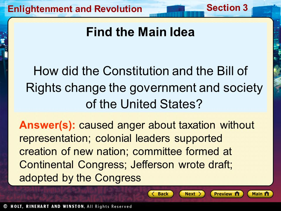 Section 3 Enlightenment and Revolution Find the Main Idea How did the Constitution and the Bill of Rights change the government and society of the Uni