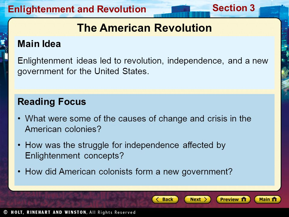 Section 3 Enlightenment and Revolution Reading Focus What were some of the causes of change and crisis in the American colonies? How was the struggle