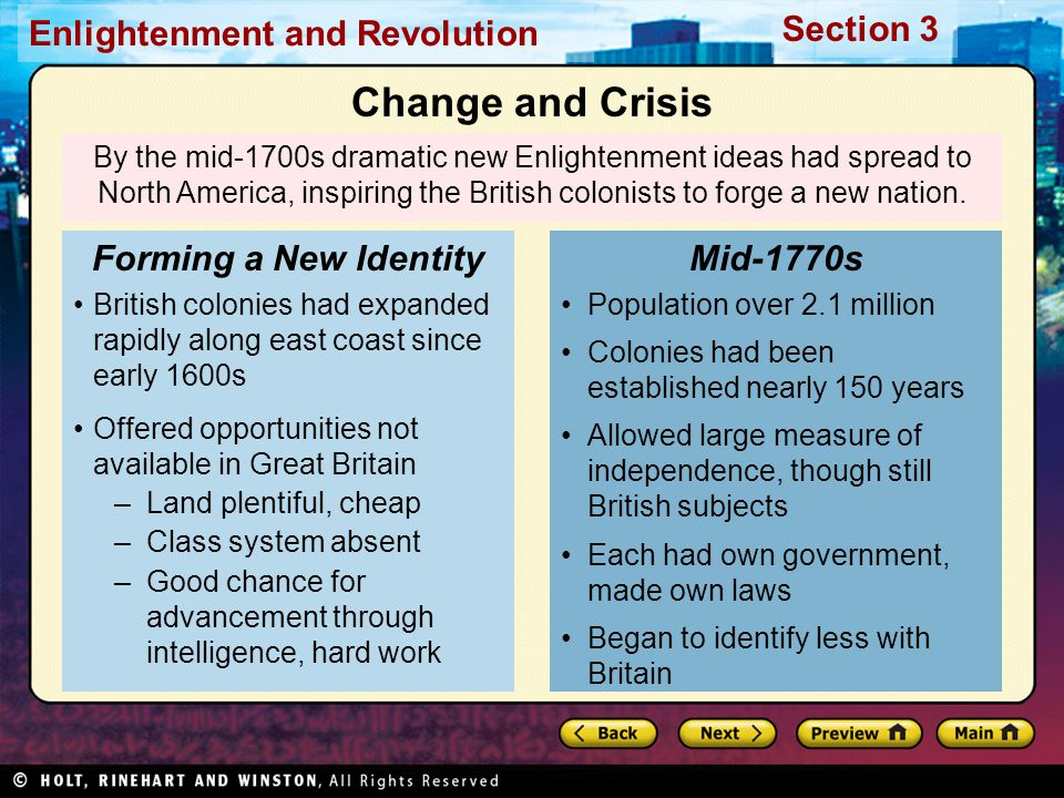 Section 3 Enlightenment and Revolution By the mid-1700s dramatic new Enlightenment ideas had spread to North America, inspiring the British colonists