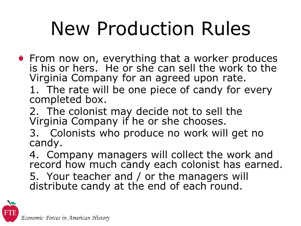 Economic Forces in American History New Production Rules From now on, everything that a worker produces is his or hers.