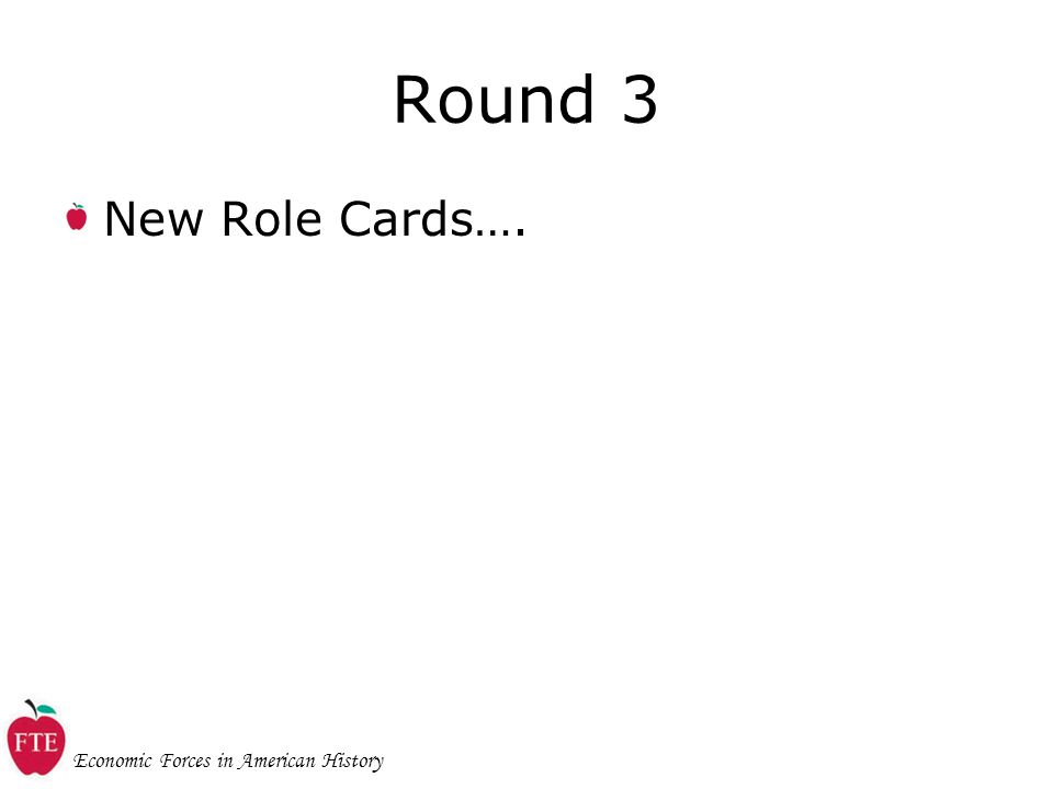 Economic Forces in American History Round 3 New Role Cards….