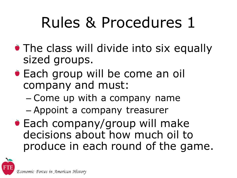 Economic Forces in American History Rules & Procedures 1 The class will divide into six equally sized groups.