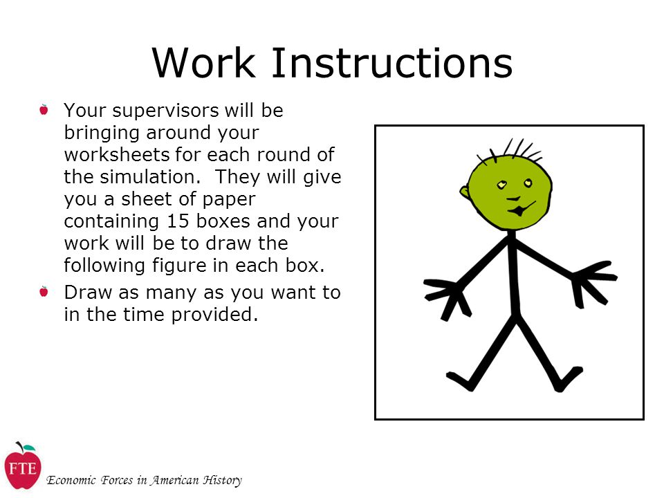 Economic Forces in American History Work Instructions Your supervisors will be bringing around your worksheets for each round of the simulation.