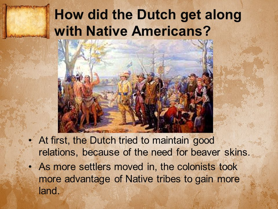 How did the Dutch get along with Native Americans.