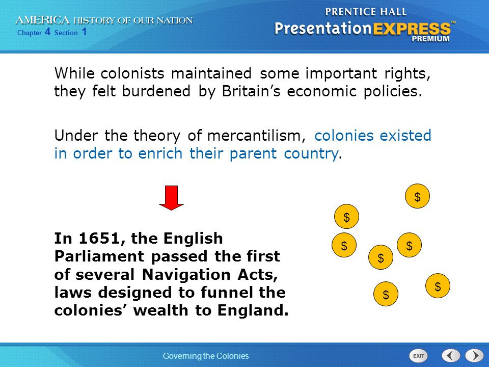 Chapter 4 Section 1 Governing the Colonies Under the theory of mercantilism, colonies existed in order to enrich their parent country. In 1651, the En