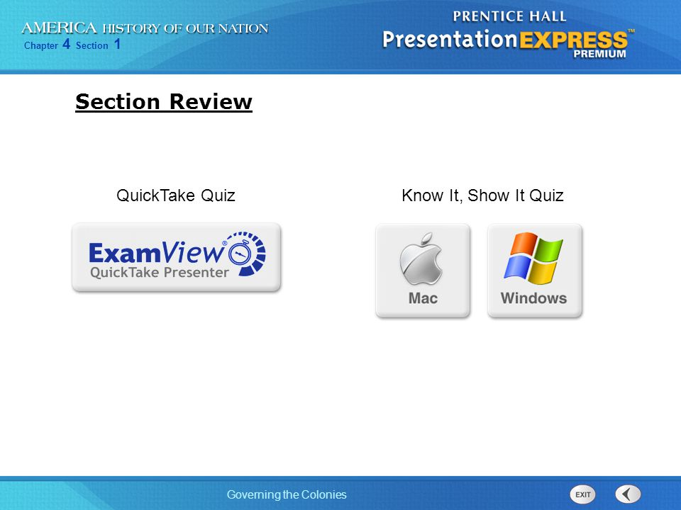 Chapter 4 Section 1 Governing the Colonies Section Review Know It, Show It QuizQuickTake Quiz