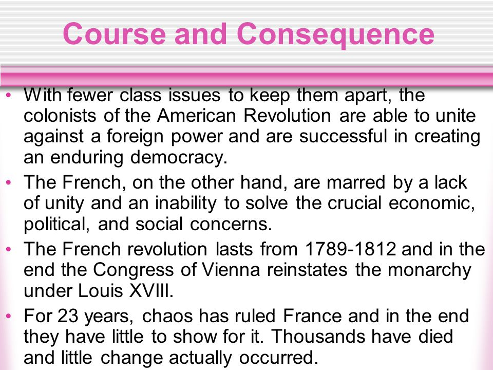 French Causes - Social At the time of the Revolution, France was divided into 3 Estates - the First Estate, the Clergy, the Second Estate, the nobility, and the Third Estate, the commoners.