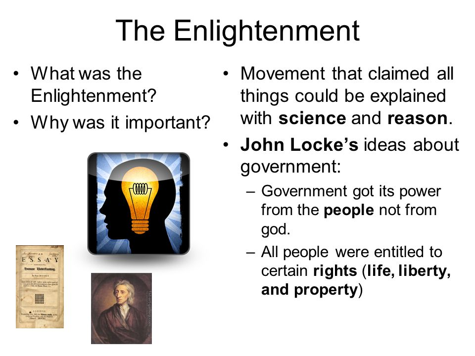 The Enlightenment What was the Enlightenment.Why was it important.