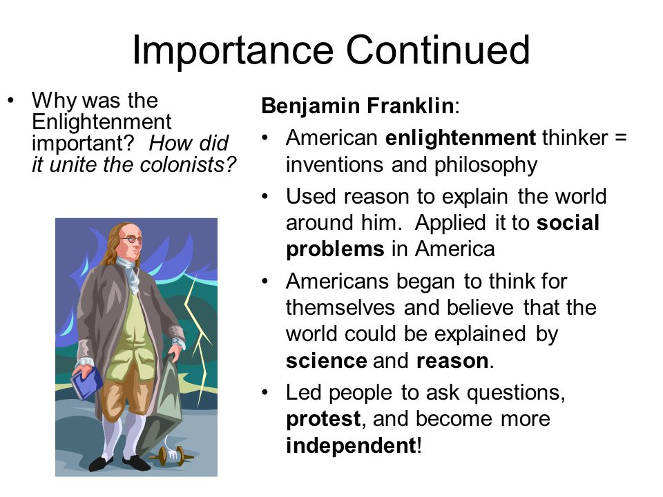 Importance Continued Why was the Enlightenment important.