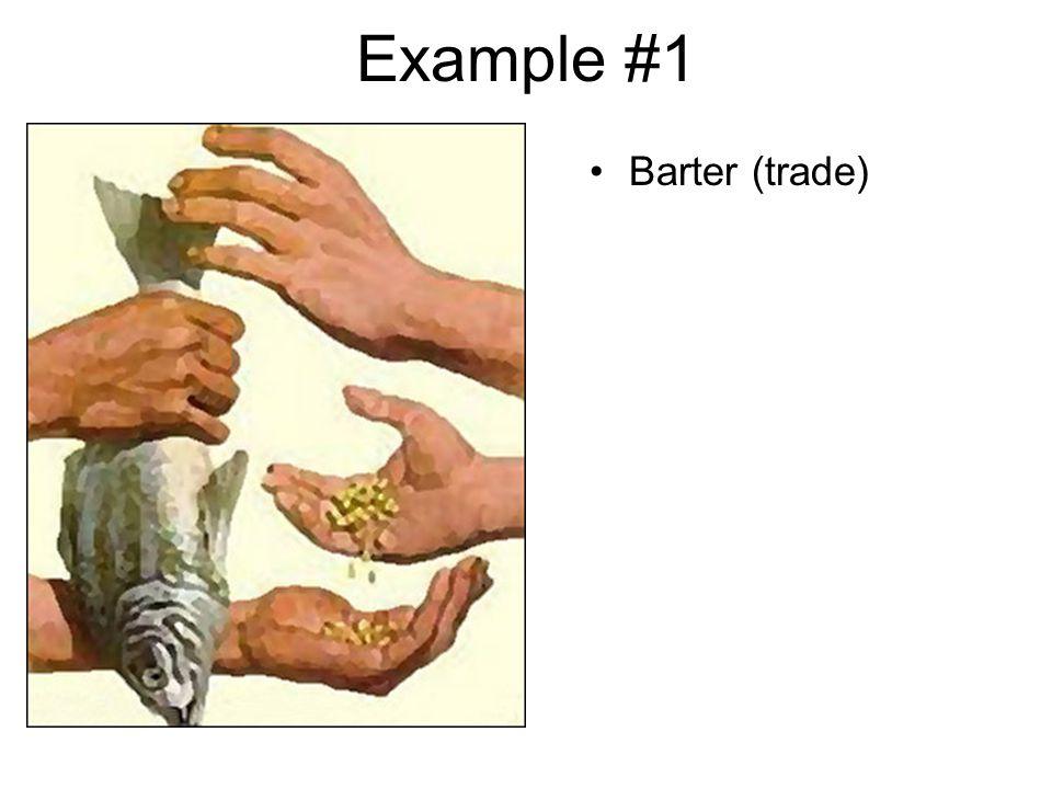Example #1 Barter (trade)