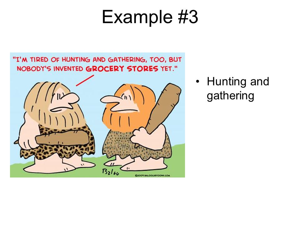 Example #3 Hunting and gathering