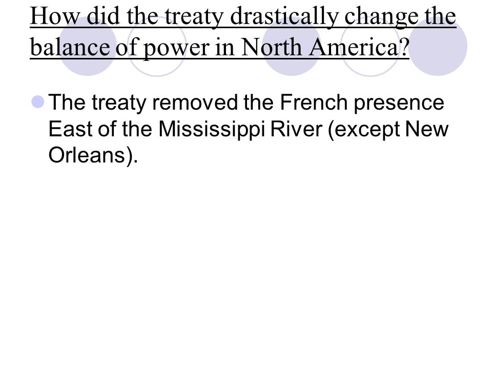 How did the treaty drastically change the balance of power in North America.