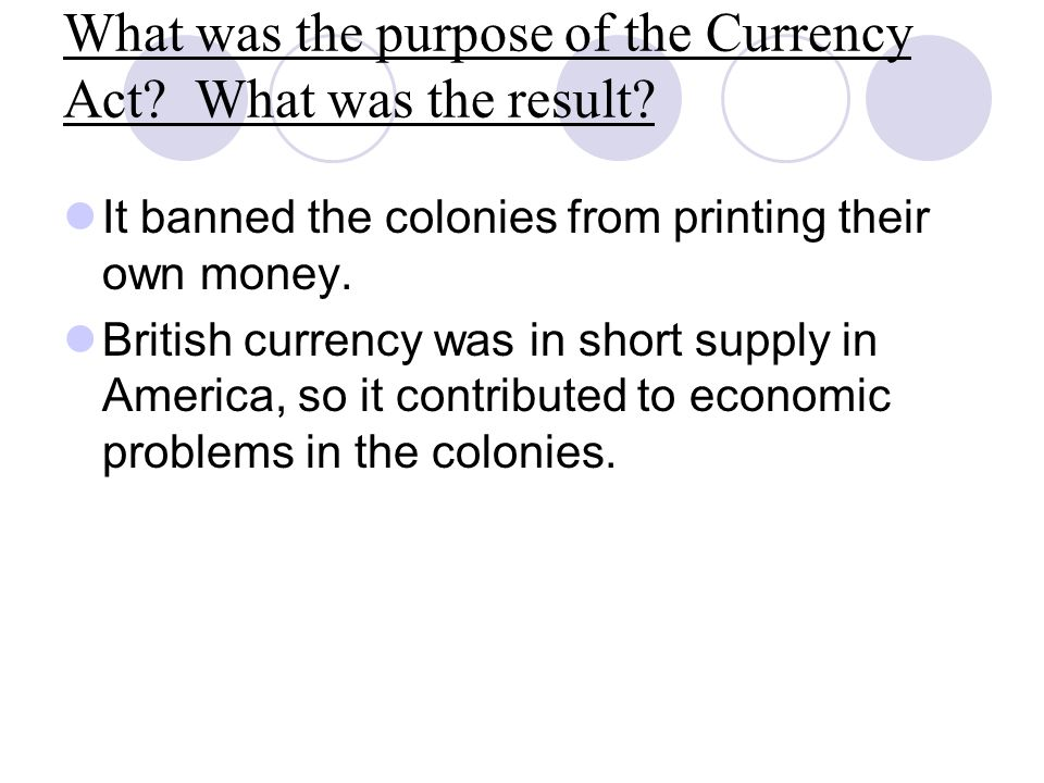 What was the purpose of the Currency Act.What was the result.